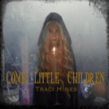 Free Download Traci Hines Come Little Children Mp3