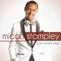 We Will Praise You Micah Stampley