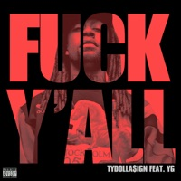 F**k Y'all (feat. YG) - Single - Ty Dolla $ign mp3 download