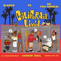 California Livin - Blanco, YG & DB THA GENERAL mp3 download