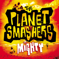 Mighty The Planet Smashers