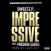 Impressive (feat. Freddie Gibbs) - Single - Sweetz P. mp3 download