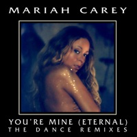You're Mine (Eternal) [The Dance Remixes] - Mariah Carey mp3 download