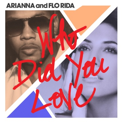 Who Did You Love - Arianna & Flo Rida mp3 download