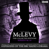 David Ashton - McLevy: The Collected Editions, Series 9 & 10: Eight episodes of the BBC Radio 4 crime drama series  artwork