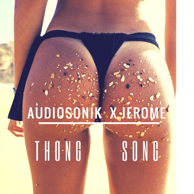 Thong Song - Audiosonik X Jerome mp3 download