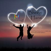 Bheegi Hansi Rahul Jain MP3