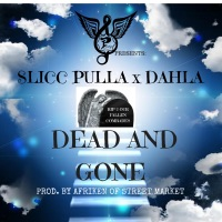 Dead and Gone (feat. Dahla) - Single - Slicc Pulla mp3 download