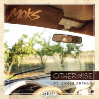 Otherwise (feat. James Arthur) - Single - MOKS