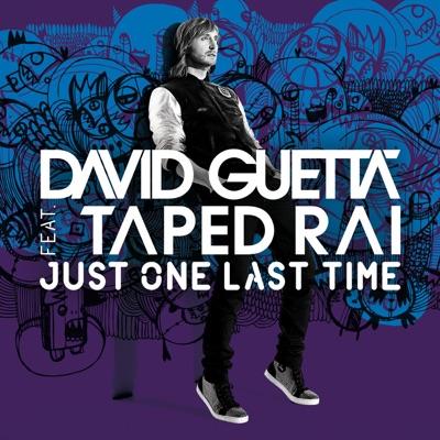 Just One Last Time (Hard Rock Sofa Big Room Mix) - David Guetta Feat. Taped Rai mp3 download