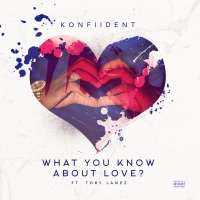 What You Know About Love (feat. Tory Lanez) - Single - KonFiiDent mp3 download
