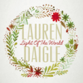 Free Download Lauren Daigle Light of the World Mp3