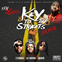 Key to the Streets (Remix) [feat. 2 Chainz, Lil Wayne & Quavo] - Single - YFN Lucci mp3 download
