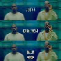 Ballin (feat. Kanye West) - Single - Juicy J mp3 download