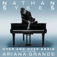 Over and Over Again (feat. Ariana Grande) - Single - Nathan Sykes mp3 download