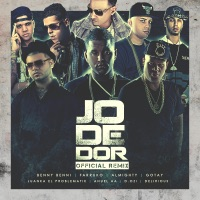 Jodedor (Remix) [feat. Farruko, Almighty, Gotay El Autentiko, D Ozi, Anuel AA, Juanka & Delirious] - Single - Benny Benni mp3 download