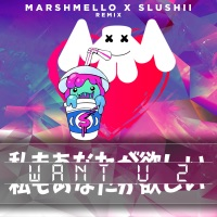 Want U 2 (Marshmello & Slushii Remix) - Single - Marshmello mp3 download