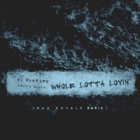 Whole Lotta Lovin' (Bad Royale Remix) - Single - Mustard & Travis Scott mp3 download