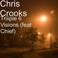 Triiiple 6 Visions (feat. Chief) - Single - Chris Crooks mp3 download