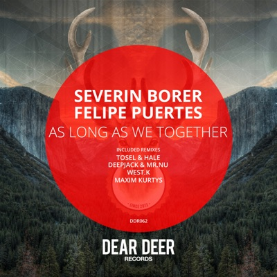 As Long As We Together (Maxim Kurtys Remix) - Severin Borer & Felipe Puertes mp3 download