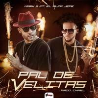 Pal de Velitas (feat. El Alfa) - Single - Mark B mp3 download