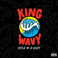 King Wavy (feat. G-Eazy) - Single - KYLE mp3 download