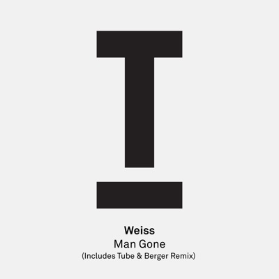 Man Gone (Tube & Berger Remix) - Weiss mp3 download