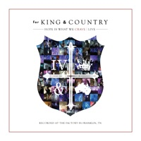 Hope Is What We Crave Live - for KING & COUNTRY mp3 download