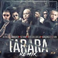 Tarara (Remix) [feat. Farruko, Ozuna, Cosculluela, Arcangel & Zion] - Single - Alexio mp3 download