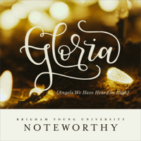 Gloria (Angels We Have Heard on High) [Arr. K.M. Evans] BYU Noteworthy