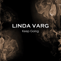 Keep Going Linda Varg