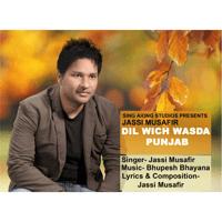Dil Wich Wasda Punjab Jassi Musafir MP3