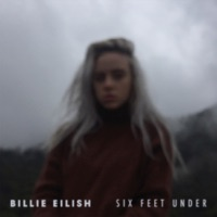 Six Feet Under - Single - Billie Eilish mp3 download