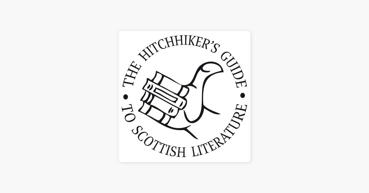 The Hitchhiker's Guide to Scottish Literature: Episode 1