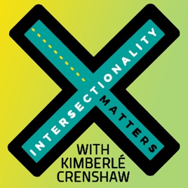 Intersectionality Matters! on Apple Podcasts