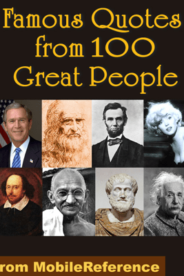 Famous Quotes from 100 Great People - MobileReference