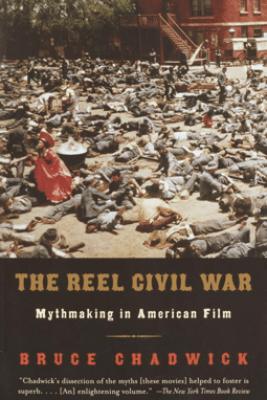 The Reel Civil War - Bruce Chadwick