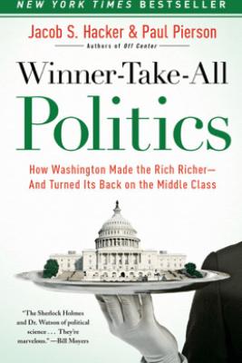 Winner-Take-All Politics - Jacob S. Hacker