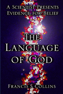The Language of God - Francis S. Collins