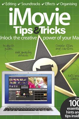 iMovie Tips & Tricks - Imagine Publishing