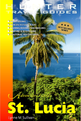 St. Lucia Adventure Guide - Lynne Sullivan