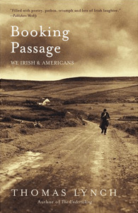 Booking Passage: We Irish and Americans - Thomas Lynch pdf download
