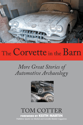 The Corvette in the Barn - Tom Cotter & Keith Martin