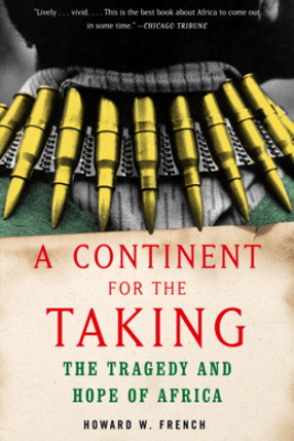 A Continent for the Taking - Howard W. French