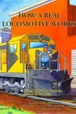 How a Real Locomotive Works - William Trombello & Brian Diskin