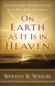 On Earth as It Is in Heaven - Warren Wiersbe pdf download