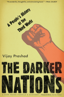 The Darker Nations - Vijay Prashad
