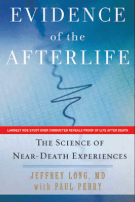 Evidence of the Afterlife - Jeffrey Long & Paul Perry