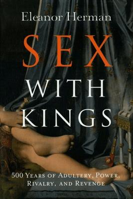 Sex with Kings - Eleanor Herman
