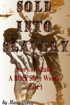 Sold into Slavery - Mary Devey